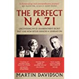 The Perfect Nazi: Uncovering My SS Grandfather's Secret Past and How Hitler Seduced a Generationby Martin Davidson