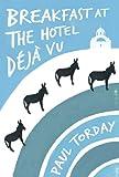 Breakfast at the Hotel D�j� vu: An ebook-exclusive novella