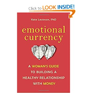 Emotional Currency: A Woman's Guide to Building a Healthy Relationship with Money