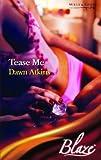 Tease Me (Blaze Romance) (Blaze Romance) (0263855643) by Atkins, Dawn