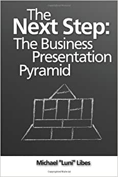 The Next Step: The Business Presentation Pyramid