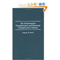 The Technological Unemployment and Structural Unemployment Debates (Contributions in Economics and Economic History)