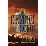 Thy Kingdom Come - America - Kingdom of Heaven (Tracing Our Ancestors of Great Britain and America) ~ F.L. Hoffman