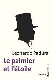 Le palmier et l'étoile, Padura Fuentes, Leonardo