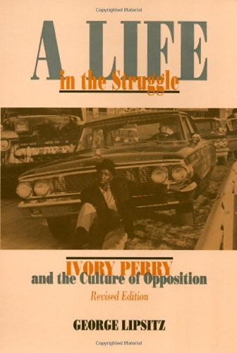A Life In The Struggle: Ivory Perry and the Culture of...
