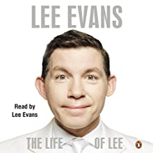 The Life of Lee (       UNABRIDGED) by Lee Evans Narrated by Lee Evans