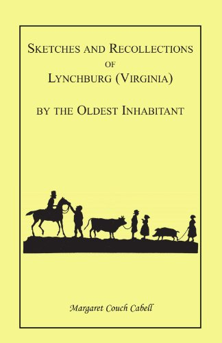 Sketches and Recollections of Lynchburg by the Oldest Inhabitant