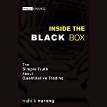 Inside the Black Box: The Simple Truth About Quantitative Trading Audiobook by Rishi K. Narang Narrated by Richard J. Brewer