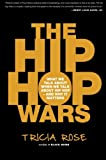 img - for The Hip Hop Wars: What We Talk About When We Talk About Hip Hop--and Why It Matters book / textbook / text book