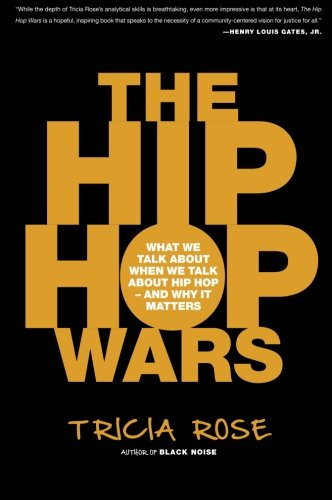 The Hip Hop Wars: What We Talk About When We Talk About...