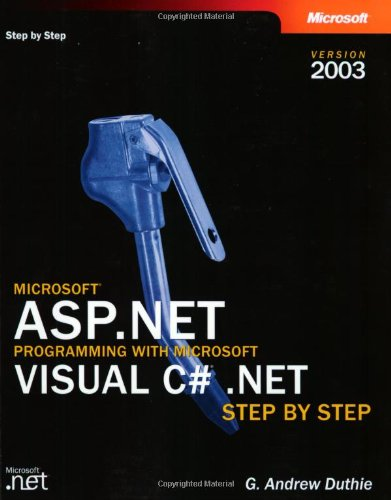 Microsoft Asp.Net Programming With Microsoft Visual C# .Net Version 2003 Step By Step (Step By Step Developer)