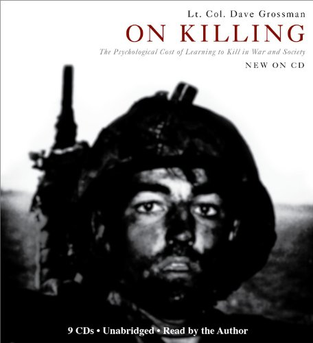 Download On Killing: The Psychological Cost of Learning to Kill in War and Society
