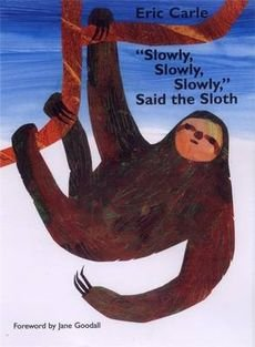 [(Slowly, Slowly, Slowly, Said The Sloth )] [Author: Eric Carle] [Jan-2005]