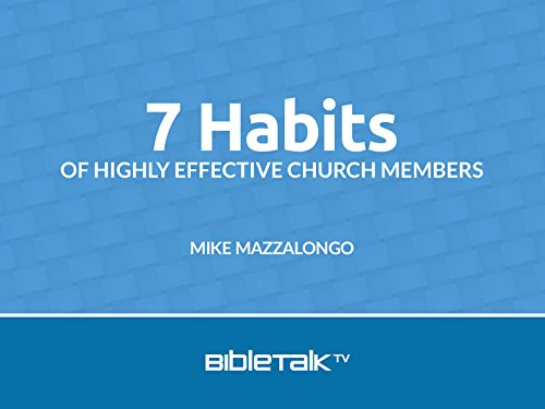 7 Habits of Highly Effective Church Members - Season 1