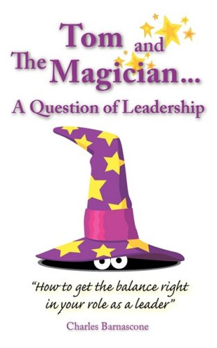 Tom & The Magician a Question of Leadership