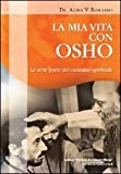 img - for La mia vita con Osho. Le sette porte del cammino spirituale book / textbook / text book
