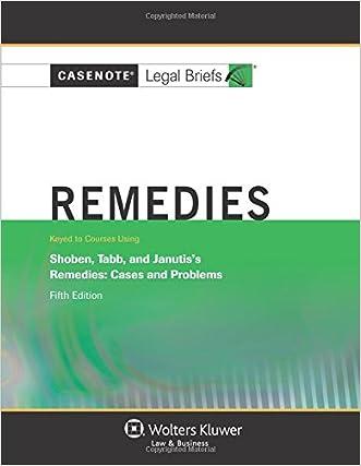 Casenote Legal Briefs: Remedies, Keyed to Shoben, Tabb, and Janutis, Fifth Edition