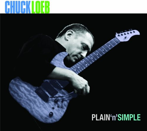 Plain N' Simple by Chuck Loeb