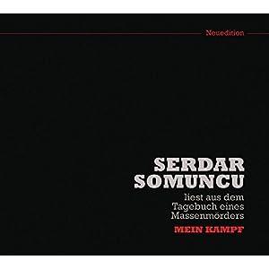 Serdar Somuncu liest aus dem Tagebuch eines Massenmörders: Mein Kampf (Neuedition)