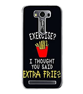 Exercise Fries 2D Hard Polycarbonate Designer Back Case Cover for Asus Zenfone 2 Laser ZE500KL (5 INCHES)