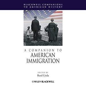 A Companion to American Immigration | [Reed Ueda]