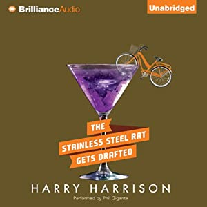 The Stainless Steel Rat Gets Drafted: Stainless Steel Rat, Book 7 | [Harry Harrison]