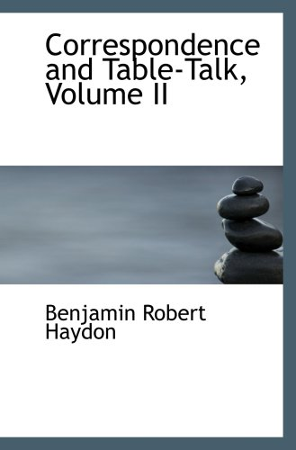 Correspondence and Table-Talk, Volume II