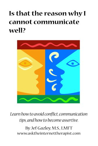 Is That the Reason Why I Cannot Communicate Well?: Learn How to Avoid Conflict and Increase Communication Skills