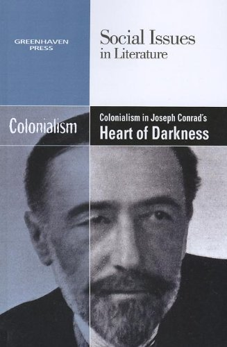 Colonialism in Joseph Conrad's Heart of Darkness (Social Issues in Literature (Paperback))