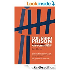 The Good Prison: Conscience, Crime and Punishment
