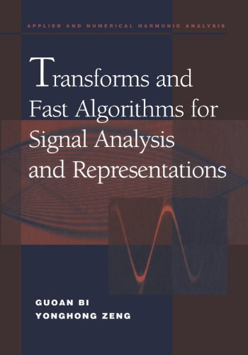 Transforms and Fast Algorithms for Signal Analysis and Representations (Applied and Numerical Harmonic Analysis)
