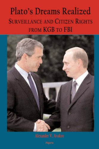 Plato's Dreams Realized: Surveillance and Citizen Rights, from KGB to FBI
