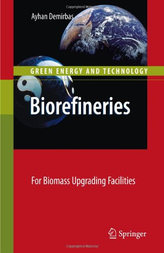 Biorefineries: For Biomass Upgrading Facilities (Green Energy and Technology)