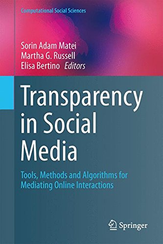 Transparency in Social Media: Tools, Methods and Algorithms for Mediating Online Interactions (Computational Social Sciences)
