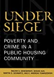 img - for Under Siege: Poverty and Crime in a Public Housing Community book / textbook / text book