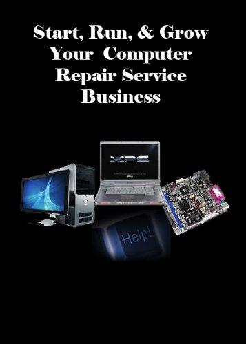 Start, Run, & Grow Your computer Repair Service Business