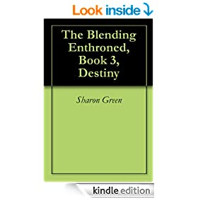 The Blending Enthroned, Book 3, Destiny