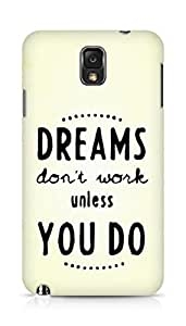 AMEZ dreams dont work unless you do Back Cover For Samsung Galaxy Note 3