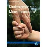 """Kinderrechte sind Menschenrechte!: Kinderrechte in Deutschlandvon """"Gunter Geiger"""""""