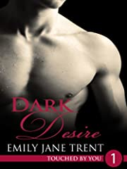 Dark Desire: 1 (Touched By You)