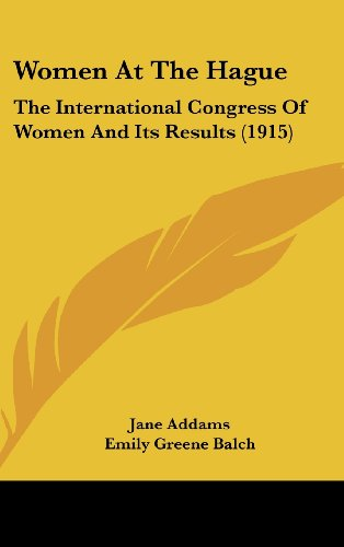 Women at the Hague: The International Congress of Women and Its Results (1915)