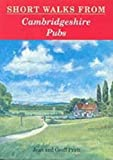 img - for Short Walks from Cambridgeshire Pubs (Pub Walks) book / textbook / text book