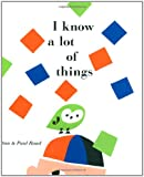 img - for I Know a Lot of Things book / textbook / text book