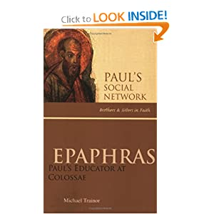 Amazon.com: Epaphras: Paul's Educator at Colossae (Paul's Social ...