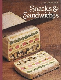 Snacks & Sandwiches (The Good Cook Techniques & Recipes Series) by Time-Life Books Editors
