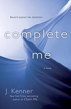 Complete Me (The Stark Trilogy): A Novel