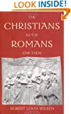 The Christians as the Romans Saw Them