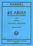 45 Arias from Operas and Oratorios for Voice and Piano (Low) (Volume II)