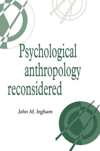 Psychological Anthropology Reconsidered (Publications Of The Society For Psychological Anthropology)