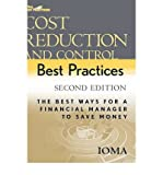 img - for [ COST REDUCTION AND CONTROL BEST PRACTICES: THE BEST WAYS FOR A FINANCIAL MANAGER TO SAVE MONEY (WILEY BEST PRACTICES) ] By Institute of Management and Administration ( Author) 2005 [ Hardcover ] book / textbook / text book